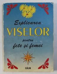 EXPLICAREA VISELOR PENTRU FETE SI FEMEI , 2002