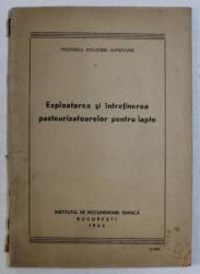 EXPLOATAREA SI INTRETINEREA PASTEURIZATOARELOR PENTRU LAPTE , 1962