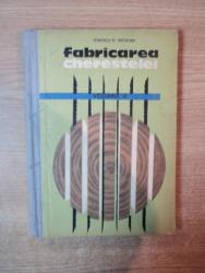 FABRICAREA CHERESTELEI VOL. II de IONESCU H. NICOLAIE , Bucuresti 1963