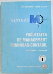 FACULTATEA DE MANAGEMENTUL FINANCIAR-CONTABIL, SINTEZE, ANUL I, INVATAMANT LA DISTANTA de EUGEN GHIORGHITA , 2005