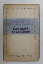 FANTAZII RASARITENE de M. SADOVEANU , 1946