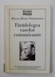 FARADELEGEA VASELOR COMUNICANTE - proza de MIRCEA HORIA SIMIONESCU , 1997, DEDICATIE*