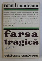 FARSA TRAGICA de ROMUL MUNTEANU , 1970 *DEDICATIE