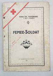 FEMEE-SOLDAT de JEANA COL. FODOREANU - ORADEA, 1928