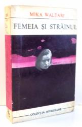 FEMEIA SI STRAINUL de MIKA WALTARI , 1969