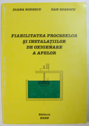 FIABILITATEA  PROCESELOR SI INSTALATIILOR DE OXIGENARE A APELOR de DIANA  ROBESCU si DAN ROBESCU , 2002