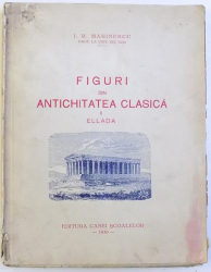 FIGURI DIN ANTICHITATEA CLASICA , VOL. II  - ELLADA de I. M. MARINESCU , 1930