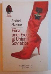 FIICA UNUI EROU AL UNIUNII  SOVIETICE de ANDREI MAKINE , 2008