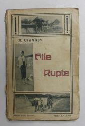 FILE RUPTE de A. VLAHUTA, BUCURESTI SOCEC, 1909