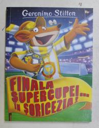 FINALA SUPERCUPEI ... IN SORICEZIA ! de GERONIMO STILTON , 2018