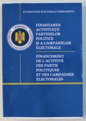 FINANTAREA ACTIVITATII PARTIDELOR POLITICE SI A CAMPANIILOR ELECTORALE / FINANCEMENT DE L ' ACTIVITE DES PARTIS POLITIQUES ET DES CAMPAGNES ELECTORALES , 2019