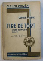 FIRE DE TORT , EDITIA XIV de GEORGE COSBUC , 1934