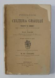 FISIOLOGIA SI CULTURA GRAULUI - PRINCIPII DE URMARIT SPRE A MICSORA PRETUL COSTULUI SEU de EUG. RISLER , 1892