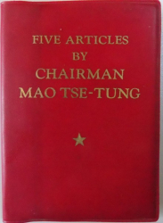 FIVE ARTICLES FROM CHAIRMAN MAO TSE-TUNG , 1968
