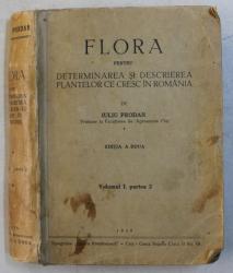 FLORA PENTRU DETERMINAREA SI DESCRIEREA PLANTELOR CE CRESC IN ROMANIA de IULIU PRODAN , VOLUMUL I , PARTEA 2 , 1939