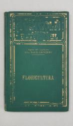 FLORICULTURA, GRADINA NOASTRA DE FLORI de LOUIS FARAUDO, ED. II - BUCURESTI, 1938