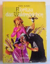 FLORITZA DAS WALDMADCHEN von IOAN SLAVICI, illustrationen von JANOS DEAK, 1973
