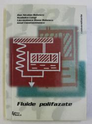 FLUIDE POLIFAZATE de DAN NICULAE ROBESCU ...IONEL CONSTANTINESCU , 2000