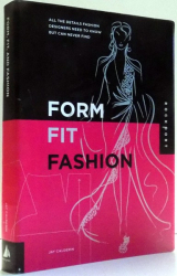 FORM , FIT AND FASHION de JAY CALDERIN ,  2009