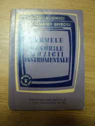 FORMELE SI GENURILE MUZICII INSTRUMENTALE de DUMITRU BUGHICI , DIAMANDI GHECIU , 1960