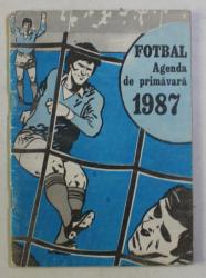 FOTBAL , AGENDA DE PRIMAVARA , 1987