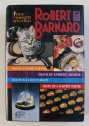 FOUR COMPLETE MYSTERIES  - DEATH BY SHEER TORTURE / DEATH OF A PERFECT MOTHER / DEATH IN A COLD CLIMATE / DEATH OF A MISTERY WRITER by ROBERT BARNARD , 1993