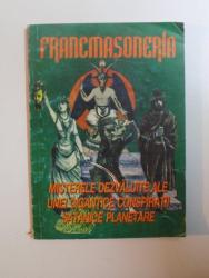 FRANCMASONERIA , MISTERELE DEZVALUITE ALE UNEI GIGANTICE CONSPIRATII STANICE PLANETARE de GREGORIAN BIVOLARU , 1996