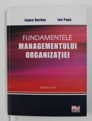 FUNDAMENTELE MANAGEMENTULUI ORGANIZATIEI de EUGEN BURDUS si ION POPA , 2013