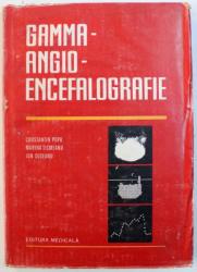 GAMMA  ANGIO - ENCEFALOGRAFIE de CONSTANTIN POPA ...ION SUSEANU , 1986