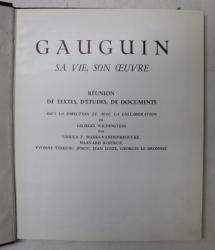 GAUGUIN , SA VIE , SON OEUVRE  - REUNION DE TEXTES , D 'ETUDES , DE DOCUMENTS sous la direction de GEORGES WILDENSTEIN  , 1958