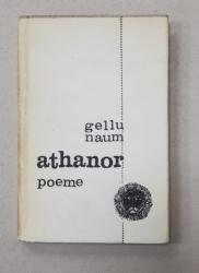 GELLU NAUM - ATHANOR - POEME, 1968, EDITIA I, CONTINE DEDICATIA AUTORULUI*