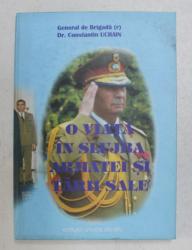 GENERAL DE ARMATA ( R) MARIN DRAGNEA  -  O VIATA IN SLUJBA ARMATEI SI TARII de CONSTANTIN UCRAIN , 2006 , DEDICATIE*
