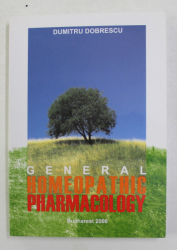 GENERAL HOMEOPATHIC PHARMACOLOGY by DUMITRU DOBRESCU , 2008
