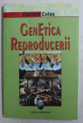 GENETICA REPRODUCERII  - POLITICII ALE MOARLITATII SI MORALITATEA POLITICLIOR de DANIELA CUTAS , 2007