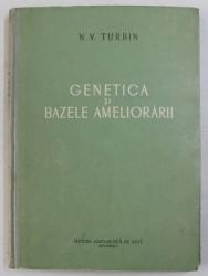 GENETICA SI BAZELE AMELIORARII de N . V. TURBIN , 1953