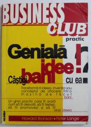 GENIALA IDEE ! CASTIGI BANI CU EA ? de HOWARD BRONSON si PETER LANGE , 1998