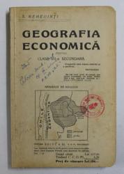GEOGRAFIA ECONOMICA de S. MEHEDINTI , PENTRU CLASA VII -A SECUNADARA , EDITIE INTERBELICA