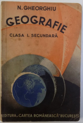 GEOGRAFIE  - CLASA I SECUNDARA de N. GHEORGHIU , 1935