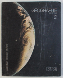 GEOGRAPHIE GENERALE - COLLECTION LACOSTE GHIRARDI par FERNAND NATHAN , 1978