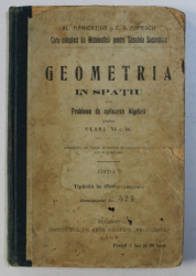 GEOMETRIA IN SPATIU CU PROBLEME DE APLICAREA ALGEBRII PENTRU CLASA VI c. m . de AL . MANICATIDE si C.S. POPESCU , 1909