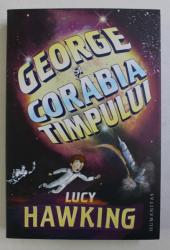 GEORGE SI CORABIA TIMPULUI de LUCY HAWKING , 2018