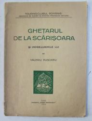 GHETARUL DE LA SCARISOARA SI IMPREJURIMILE LUI de VALERIU PUSCARIU , 1934