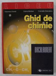 GHID DE CHIMIE  - BACALAUREAT de VERONICA DAVID ...CORNELIA GRECESCU , 1999