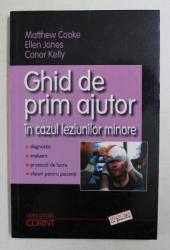 GHID DE PRIM AJUTOR IN CAZUL LEZIUNILOR MINORE de MATTHEW COOKE ...CONOR KELLY , 2003