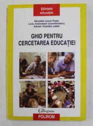 GHID PENTRU CERCETAREA EDUCATIEI de NICOLETA POPA ..ADRIAN VICENTIU LABAR , 2009