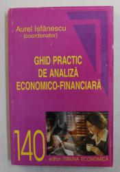 GHID PRACTIC DE ANALIZA ECONOMICO - FINANCIARA de COORD . AUREL ISFANESCU , 1999