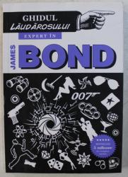 GHIDUL LAUDAROSULUI EXPERT IN JAMES BOND de MARK MASON  , 2015