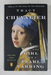GIRL WITH A PEARL EARRING - A NOVEL by TRACY CHEVALIER , 2000