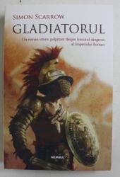 GLADIATORUL - roman de SIMON SCARROW , 2018