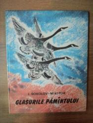 GLASURILE PAMANTULUI de I. SOKOLOV MIKITOV, ILUSTRATA DE N. CEARUSIN